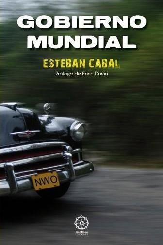 "Extractos del libro ""GOBIERNO MUNDIAL"" de Esteban Cabal"